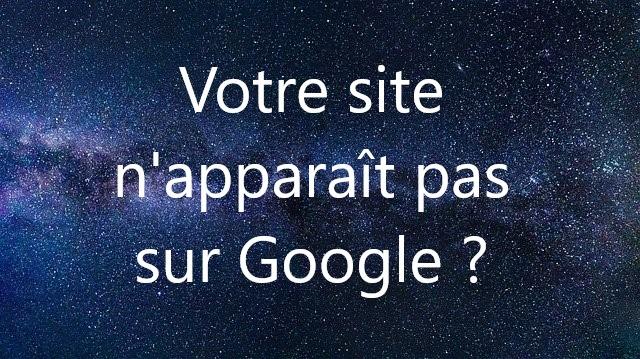 Votre site n'apparaît pas sur Google ?